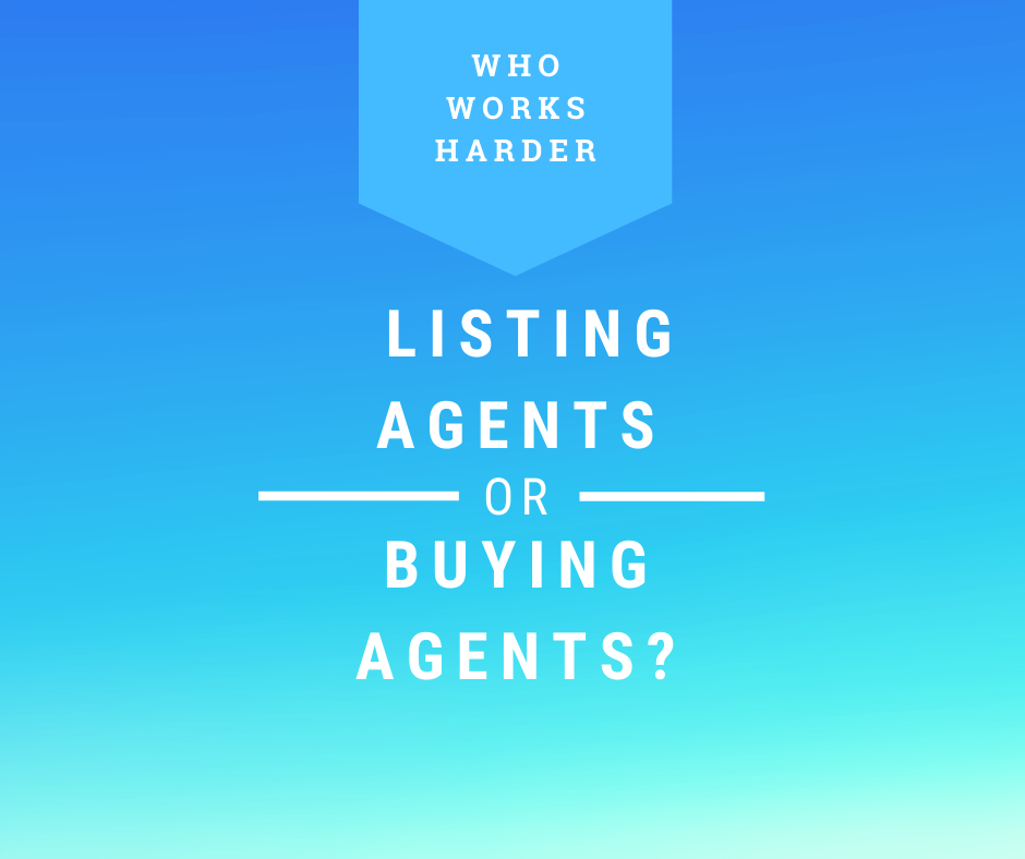 Who Works Harder - Listing Agents Or Buying Agents_
